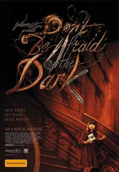 Don't Be Afraid of the Dark...such an original scary movie. I love it!