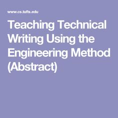 Teaching Technical Writing Using the Engineering Method (Abstract)