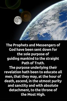 The Prophets and Messengers of God have been sent down for the sole...