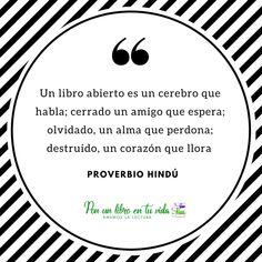 Un libro abierto es un cerebro que habla... #proverbio #hindú #frases