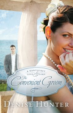 Denise Hunter - The Convenient Groom / #awordfromJoJo #Cleanromance #Christianfiction #DeniseHunter