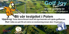 Bli Golf Joy Travels testpilot i Polen under våren 2015. Bo två nätter på Sierra Resort och 2 rundor på Sierras golfbana. Dokumentera och dela dina intryck.