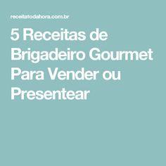 5 Receitas de Brigadeiro Gourmet Para Vender ou Presentear
