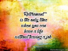 Retirement Wishes Quotes Endearing Retirement Wishes For Colleagues Quotes And Messages  Pinterest .