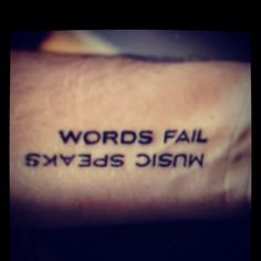 "where words fail music speaks tatoos | where words fail, music speaks"" -Hans Christian Anderson"