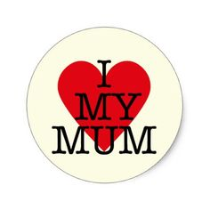 I Love My Mum Mothers Day Red Heart Design Classic Round Sticker - heart gifts love hearts special diy