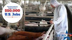The U.S. pork industry supports 550,000 U.S. jobs