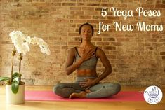 Expecting? Here are the top 5 yoga poses to help new moms gain strength and tone all over.