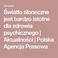 Światło słoneczne jest bardzo istotne dla zdrowia psychicznego | Aktualności | Polska Agencja Prasowa