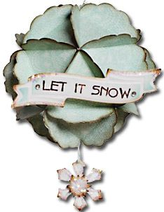 """""""Let It Snow"""" ornament courtesy of Spellbinders as seen in Paper Creations"""