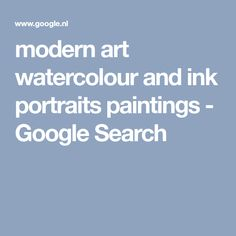 modern art watercolour and ink portraits paintings - Google Search