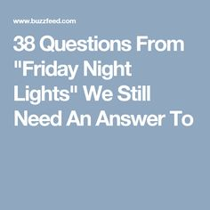 "38 Questions From ""Friday Night Lights"" We Still Need An Answer To"