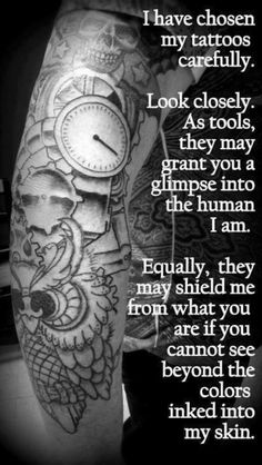 "Tattoos ...""they may grant you a glimpse into the human I am.""  Or ""shield me from what you are if you cannot see beyond the colors inked into my skin."""
