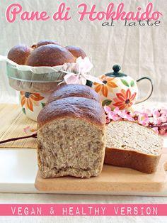 I biscotti della zia: Pane di Hokkaido al latte (vegan & healthy version...