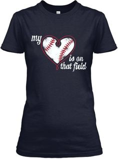 my heart is on that field shirt - Google Search