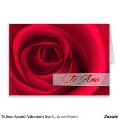 """Te Amo. """"I Love You"""" in Spanish. Valentine's Day Customizable Greeting Card in Spanish. Matching cards, postage stamps and other products available in the Holidays / Valentine's Day Category of the artofmairin store at zazzle.com"""