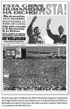 """""""Ahora, sí, la historia tendrá que contar con los pobres de América, con los explotados y vilipendiados de América Latina, que han decidido empezar a escribir ellos mismos, para siempre, su historia."""" La Habana, Cuba, 4 de febrero de 1962, Segunda Declaración de La Habana."""
