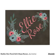 Shabby Chic Floral Girl's Name Nursery Personalize Wood Print