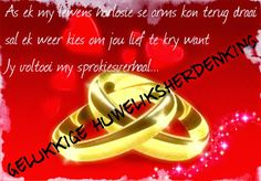 Afrikaanse Inspirerende Gedagtes & Wyshede: Gelukkige huweliksherdenking Aniversary Wishes, Happy Anniversary Wishes, Wedding Anniversary Quotes, Afrikaanse Quotes, Diy Photo, Marriage, Inspirational Quotes, Motivation, My Love