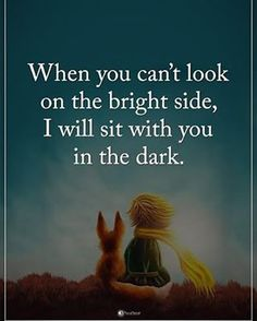 friendship quotes When you can't look on the bright side, I will sit with you in the dark. Positive Quotes, Motivational Quotes, Inspirational Quotes, Sentences About Friendship, Best Friend Quotes, Best Friends, Dog Quotes, Life Quotes, Quotes Girls