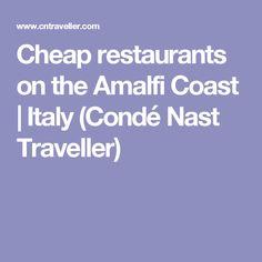 Cheap restaurants on the Amalfi Coast | Italy (Condé Nast Traveller) #italyplanning