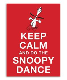 Keep Calm and Do the Snoopy Dance Hardcover