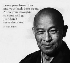 Don't serve your thoughts tea. Mindfulness