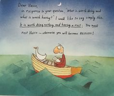 """a little levity from """"The Curly Pyjama Letters"""" by Michael Leunig Here's a link to Michael's keynote address - """"Spirituality, Art & Innocence"""" April 2015 and a discussion about art, inspiration. Words Quotes, Wise Words, Sayings, Meaningful Quotes, Inspirational Quotes, Last Lemon, Humility, Deep Thoughts, Beautiful Words"""