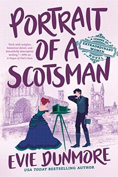 Portrait of a Scotsman (League of Extraordinary Women #3) by Evie Dunmore Best Books To Read, New Books, Good Books, League Of Extraordinary, Historical Romance Books, Fallen Book, Book Club Books, Book Lists, Bestselling Author