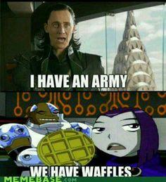 Tradução: ''Loki - Eu tenho um exército'' ''Ravena - Nós temos Waffles'' ..hahahaha