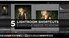 The 5 Lightroom Shortcuts Everyone Needs To Know | Photofocus