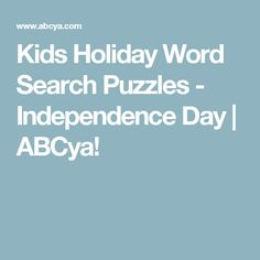 Website or Game.  SSKH1 Identify the national holidays and describe the people and/or events celebrated. c. Independence Today The word search will help these students learn and become familiar with key terms and concepts from Independence Day.