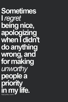 Regret is a terrible weight. Yep!