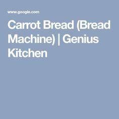 Carrot Bread (Bread Machine) | Genius Kitchen