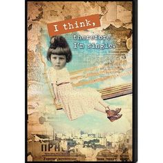 Artistic Reflections Just Sayin' 'I Think, Therefore I'm Single' by Tonya Framed Graphic Art