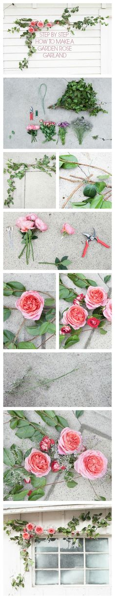 I adore this Step By Step : DIY Garden Rose Garland Tutorial