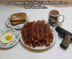 'Murica! This is the only way to eat breakfast.