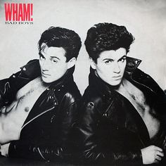 "Wham! - Bad Boys - 1983 - 7"" - Copyright by Wham! 2017"