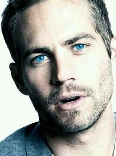 Paul Walker-love his bright blue eyes!