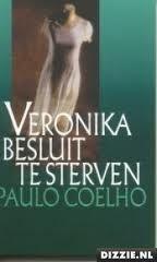 Veronika besluit te sterven (Veronica decides to die) Paulo Coelho