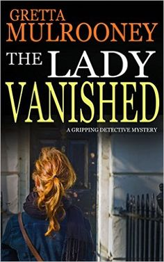 THE LADY VANISHED a gripping detective mystery - Kindle edition by GRETTA MULROONEY. Literature & Fiction Kindle eBooks @ Amazon.com.