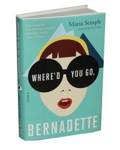Where'd You Go, Bernadette by Maria Semple