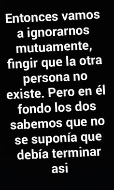 True Quotes, Best Quotes, Quotes En Espanol, Love Phrases, Sad Life, True Facts, Love Messages, Spanish Quotes, Love You