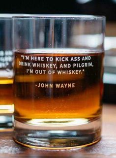 """I'm here to kick ass and drink whiskey and pilgrim I'm out of whiskey."" John Wayne Raising a glass and Cheers to all on this International Whiskey Day! Whiskey Girl, Cigars And Whiskey, Whiskey Drinks, Scotch Whiskey, Bourbon Whiskey, Irish Whiskey, Whiskey Glasses, International Whiskey Day, Whiskey Quotes"