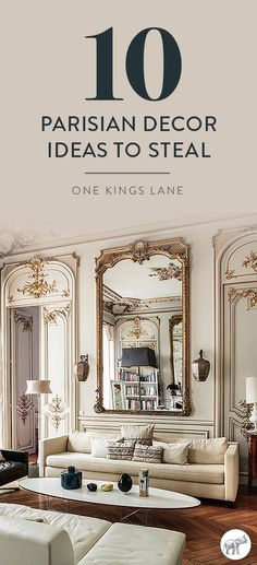 Agatha O l Steal these 10 inspiring interior design ideas to create an elegant, French-inspired Parisian style interior at home, right here on the One Kings Lane Style Guide!