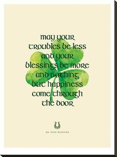 size: Stretched Canvas Print: May Your Troubles Be Less by Brett Wilson : Entertainment Using advanced technology, we print the image directly onto canvas, stretch it onto support bars, and finish it with hand-painted edges and a protective coating. St Patricks Day Quotes, Patrick Quotes, Irish Blessing, Fathers Day Crafts, Painting Edges, Fabric Painting, St Patrick's Day Decorations, St Pattys, Stretched Canvas Prints