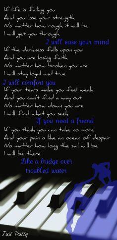 like a bridge over troubled water   ~  Simon & Garfunkel