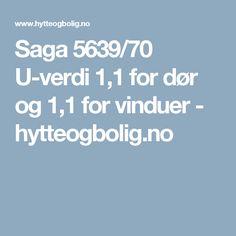 Saga 5639/70 U-verdi 1,1 for dør og 1,1 for vinduer - hytteogbolig.no
