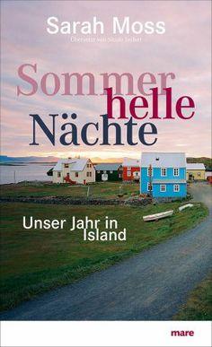"""Sommerhelle Nächte von Sarah Moss MARE schreibt dazu: """"Sommerhelle Nächte ist eine geistreiche Reflexion darüber, was es bedeutet, fremd zu sein, und eine empathische Erkundung der von extremen Umweltbedingungen geprägten Kultur Islands. Moss' ironische Erzählweise und ihre Gabe, Alltagssituationen zu beobachten und daraus treffsichere Schlüsse ....""""  Ich werde mir das Buch holen."""