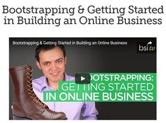 Bootstrapping & Getting Started in Building an Online Business. Be profitable...Learn!